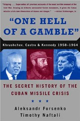 One Hell of a Gamble | Fursenko, Aleksandr ; Naftali, Timothy J. |