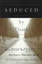 Seduced by Death - Doctors, Patients & Assisted Suicide