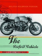 The Perfect Vehicle - What Is It About Motorcycles  (Paper)