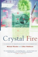 Crystal Fire - The Invention of the Transistor & the Birth of the Information Age (Paper) | Michael Riordan |