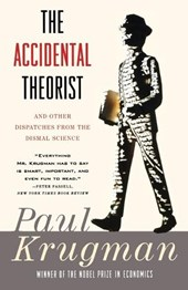The Accidental Theorist - & Other Dispatches from the Dismal Science (Paper)