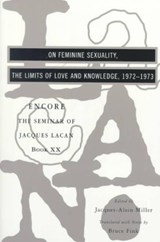 On Feminine Sexuality the Limits of Love and Knowledge - The Seminar of Jaques Lacan Book XX - Encore | Jacques Lacan |