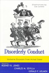 Disorderly Conduct - Verbatim Excerpts from Actual Class Rei | Sevilla, Charles M.; Uelmen, Gerald F.; Jones, Rodney R. |