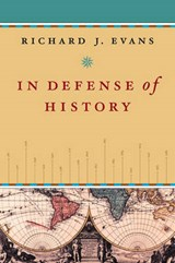 In Defense of History | Richard J. Evans |
