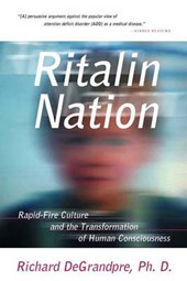 Ritalin Nation - Rapid-Fire Culture & the Tranformation of Human Consciousness