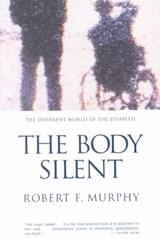 The Body Silent - The Different World of the Disabled | Robert F Murphy |
