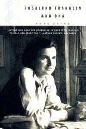 Rosalind Franklin & DNA Rei | Anne Sayre |