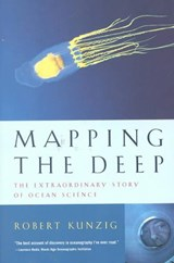 Mapping the Deep - The Extraordinary Story of Ocean Science | Robert Kunzig |