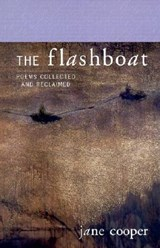 The Flashboat - Poems Collected & Reclaimed | Jane Cooper |