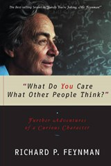 """What Do You Care What Other People Think?"" - Further Adventures of a Curious Character 