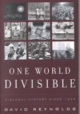 One World Divisible - A Global History Since | David Reynolds |