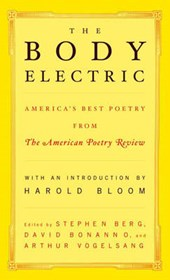 The Body Electric - America's Best Poetry from the  American Poetry Review | Stephen Berg |