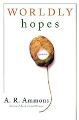 Worldly Hopes - Poems | A R Ammons |
