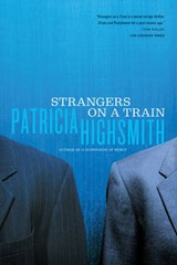 Strangers on a Train | Patricia Highsmith |