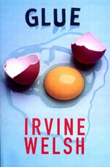 Glue | Irvine Welsh |