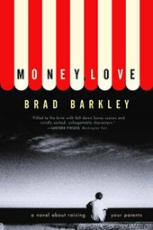 Money, Love - A Novel | Brad Barkley |