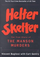 Helter Skelter - The True Story of the Manson Murders | Vincent Bugliosi |