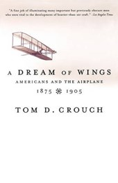 A Dream of Wings - American's & the Airplane, 1875-1905