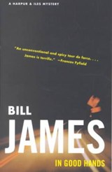 In Good Hands - A Harpur & Iles Mystery | Bill James |