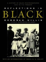 Reflections in Black - A History of Black Photographers, 1840 to the Present | Deborah Willis |