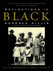 Reflections in Black - A History of Black Photographers, 1840 to the Present