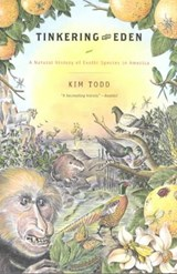 Tinkering with Eden - A Natural History of Exotic Species in America | Kim Todd |