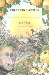Tinkering with Eden - A Natural History of Exotic Species in America