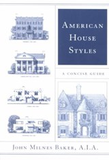 American House Styles - A Concise Guide | John Milnes Baker |