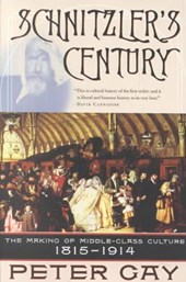 Schnitzler's Century - The Making of the Middle- Class Culture 1815-1914