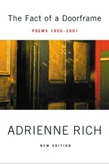 The Fact of a Doorframe | Adrienne Cecile Rich |