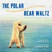 The Polar Bear Waltz and Other Moments of Epic Silliness |  |