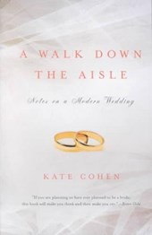 A Walk Down the Aisle - Notes on a Modern Wedding