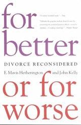 For Better or for Worse | Hetherington, E. Mavis ; Kelly, John |