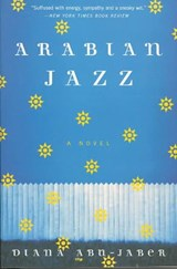 Arabian Jazz - A Novel | Diana Abu-jaber |