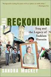The Reckoning - Iraq & the Legacy of Saddam Hussein