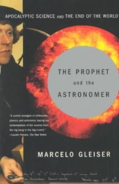 The Prophet and the Astronomer - A Scientific Journey to the End of the World | Marcelo Gleiser |