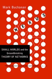 Nexus - Small Worlds & the Groundbreaking Theory of Networks