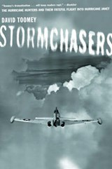 Stormchasers - The Hurricane Hunters & Their Fateful Flight into Hurricane Janet | David Toomey |