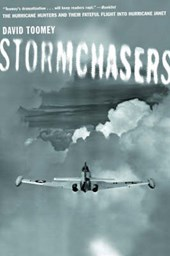 Stormchasers - The Hurricane Hunters & Their Fateful Flight into Hurricane Janet