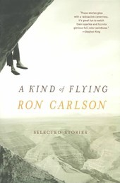 A Kind of Flying - Selected Stories