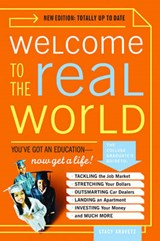 Welcome to the Real World - You've Got an Education, Now Get a Life! Revised and Updated | Stacy Kravetz |