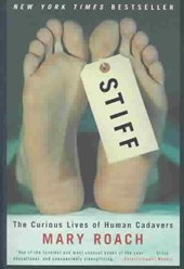 Stiff - The Curious Lives of Human Cadavers | Mary Roach |