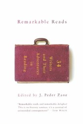 Remarkable Reads - 35 Writers and Their Adventures in Reading