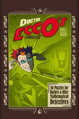 Dr Ecco's Cyberpuzzles - 36 Puzzles for Hackers & Other Mathematical Detectives | Dennis E Shasha |