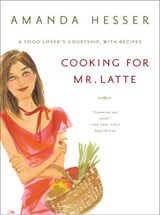 Cooking for Mr. Latte | Amanda Hesser |