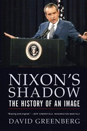 Nixon's Shadow - The History of an Image