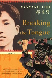 Breaking the Tongue - A Novel | Vyvyane Loh |
