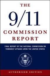 9/11 Commission Report - The Full Final Report of the National Commission on Terrorist Attacks Upon the United States