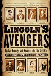 Lincoln's Avengers - Justice, Revenge and Reunion after the Civil War