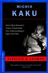 Einstein`s Cosmos - How Albert Einstein`s Vision Transformed Our Understanding of Space and Time